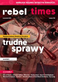 Rebel Times #139 / Kwiecień 2019