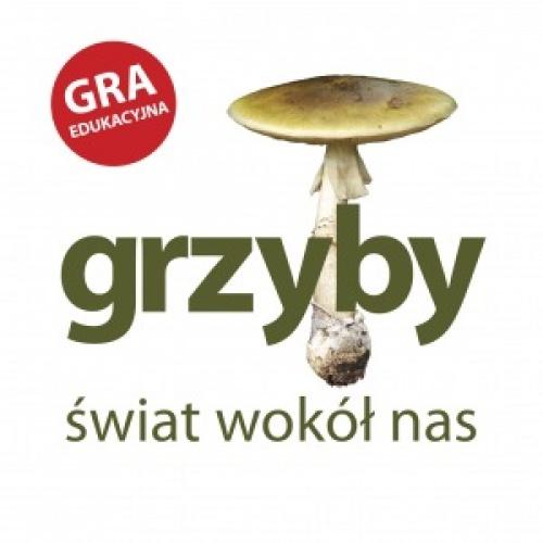 Grzyby - Świat Wokół Nas