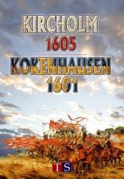 Kircholm 1605 / Kokenhausen 1601