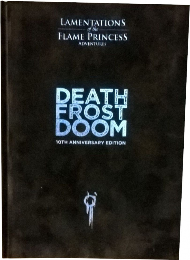 Lamentations Of The Flame Princess: Death Frost Doom (10th Anniversary Edition)