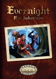 Savage Worlds - Evernight: Noc Bohaterów