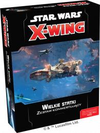 Star Wars: X-Wing - Zestaw konwertujący - Wielkie statki