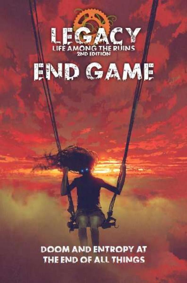 Legacy: Life Among the Ruins (2nd Edition) - End Game