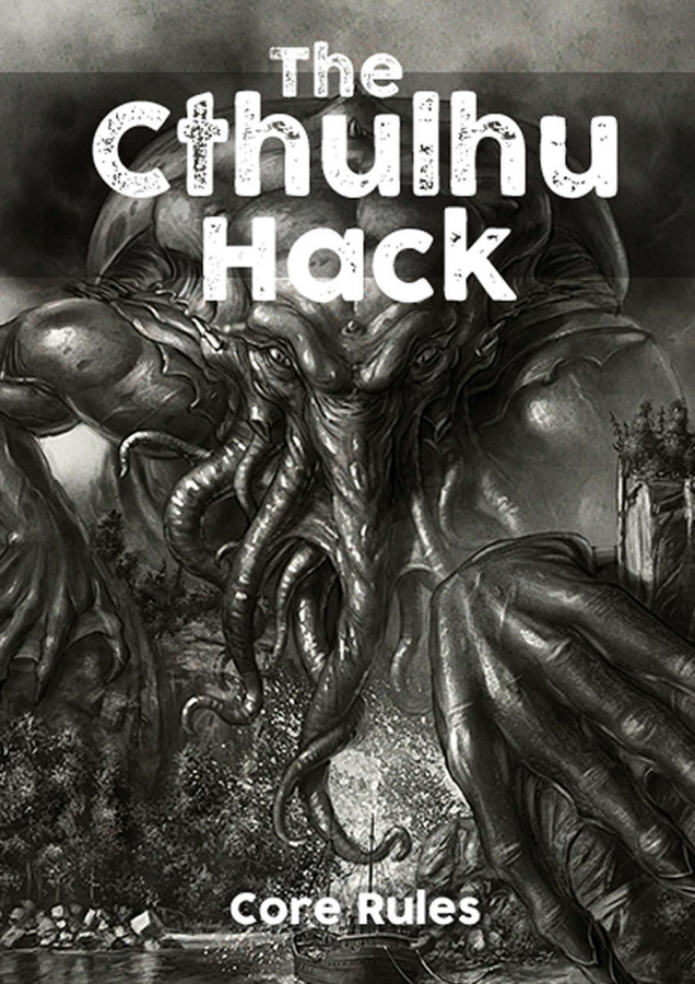 The Cthulhu Hack: Core Rules