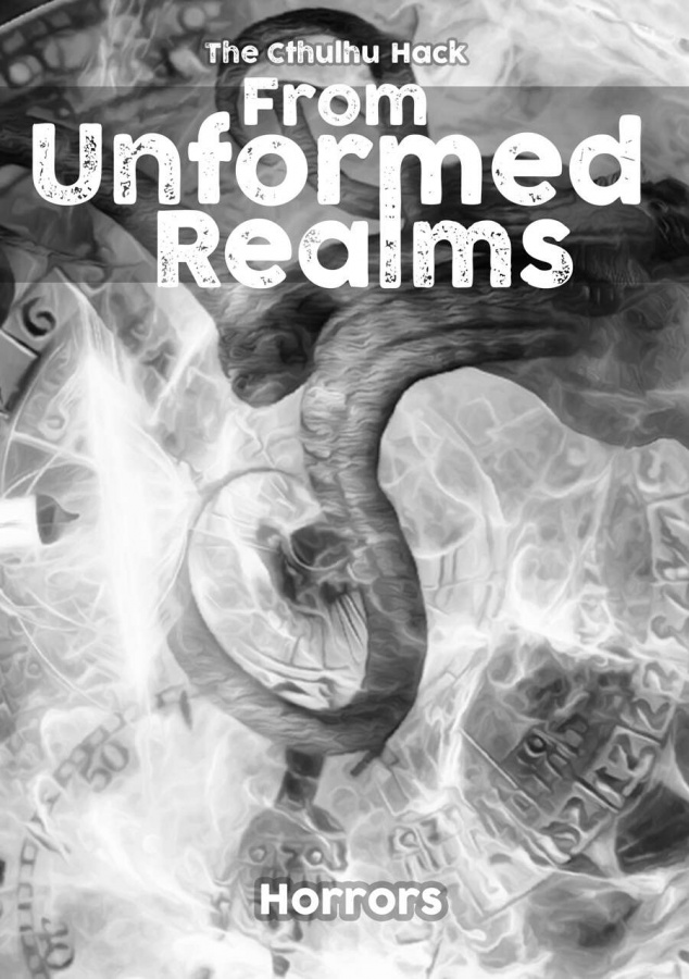 The Cthulhu Hack: From Unformed Realms - Horrors
