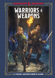 Dungeons & Dragons: A Young Adventurer's Guide - Warriors & Weapons (edycja angielska)