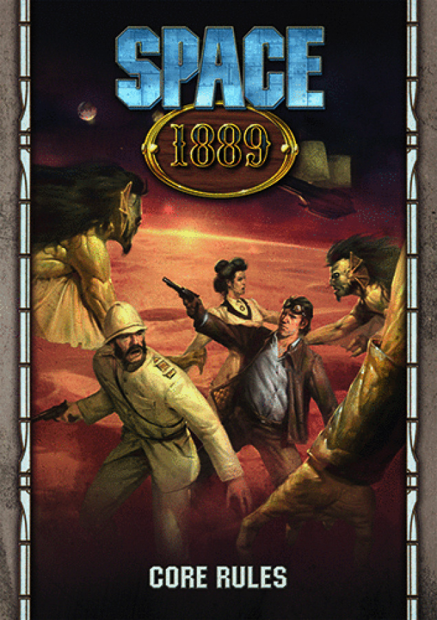 SPACE 1889 RPG: Core Rules