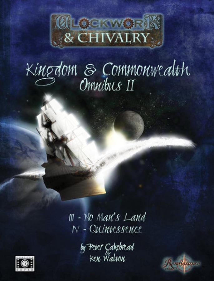 Kingdom & Commonwealth Omnibus II (Clockwork & Chivalry 2nd Edition)