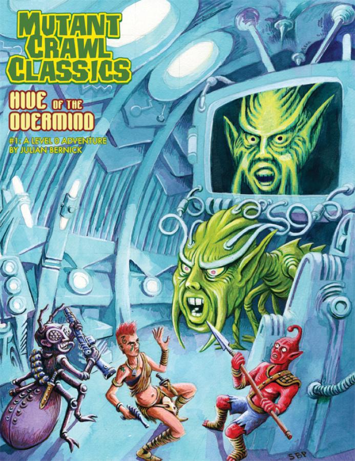 Mutant Crawl Classics RPG: Hive of the Overmind