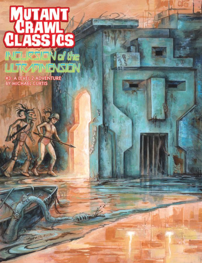 Mutant Crawl Classics RPG: Incursion of the Ultradimension