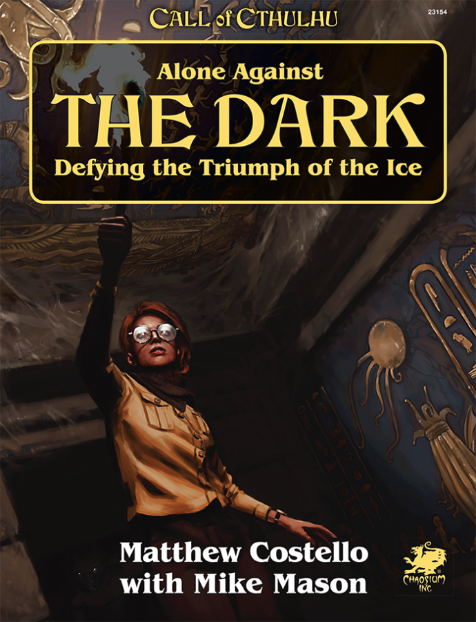 Call of Cthulhu: Alone Against The Dark - Defying the Triumph of the Ice