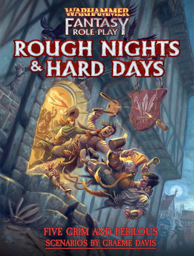 Warhammer Fantasy Roleplay 4th Edition: Rough Nights & Hard Days