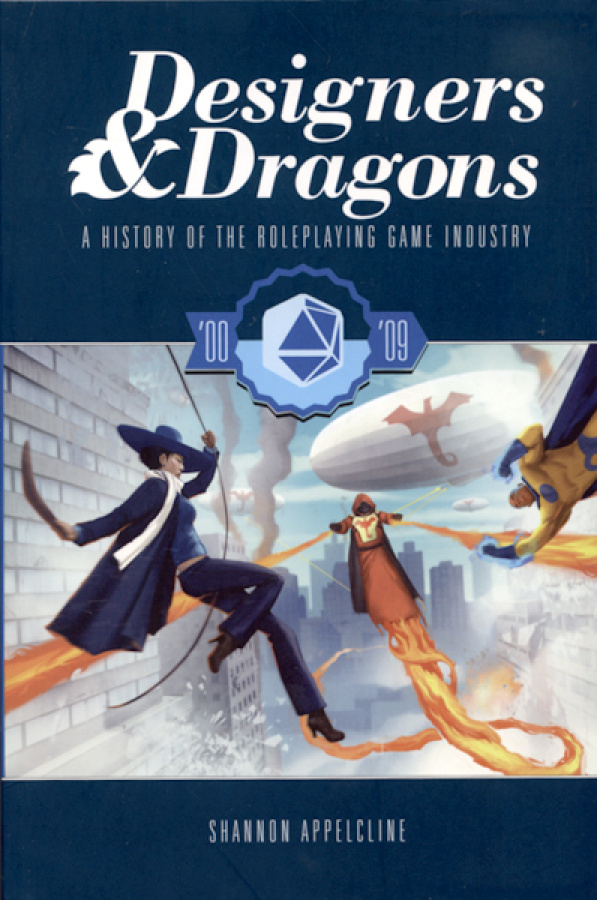 Designers & Dragons: A History of the Roleplaying Game Industry - '00-'09