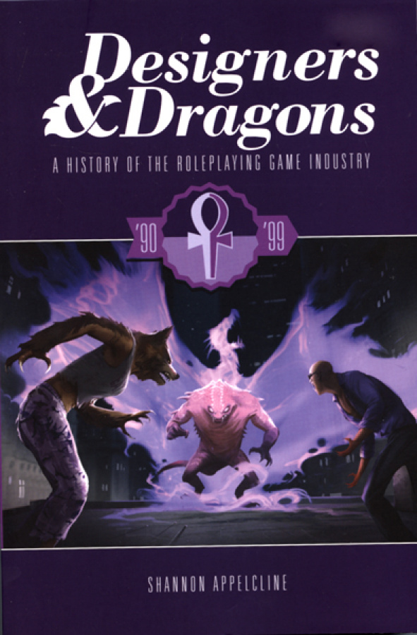 Designers & Dragons: A History of the Roleplaying Game Industry - '90-'99