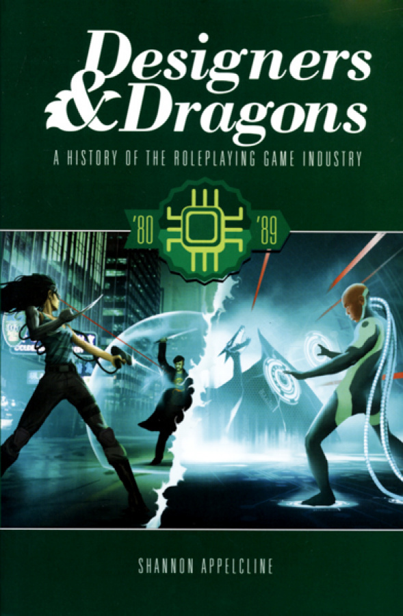 Designers & Dragons: A History of the Roleplaying Game Industry - '80-'89