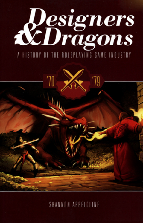 Designers & Dragons: A History of the Roleplaying Game Industry - '70-'79