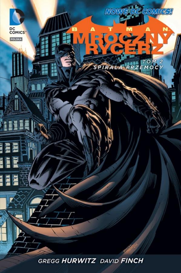 Batman: Mroczny Rycerz - Tom 02 - Spirala Przemocy