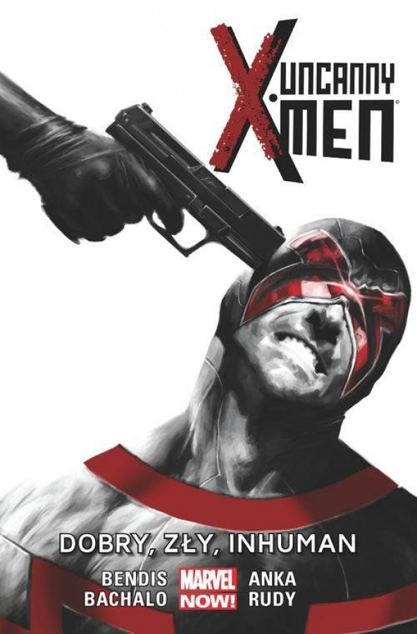 Uncanny X-Men - Tom 3 - Dobry, Zły, Inhuman
