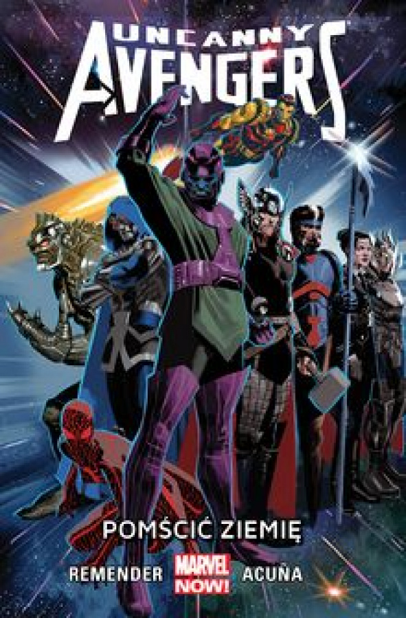 Uncanny Avengers - Tom 4 - Pomścić Ziemię