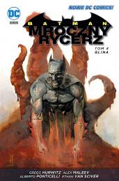 Batman: Mroczny Rycerz - Tom 04 - Glina
