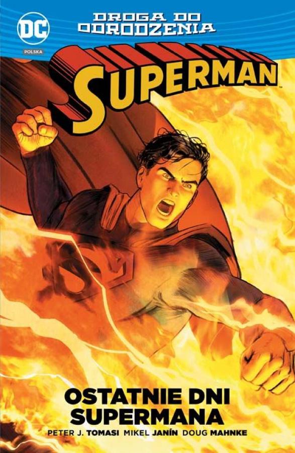 Superman - Ostatnie dni Supermana (Droga do odrodzenia)