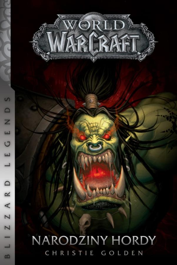 World of Warcraft: Blizzard Legends - Narodziny Hordy
