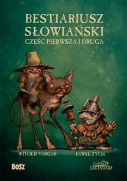 Bestiariusz słowiański - Część pierwsza i druga