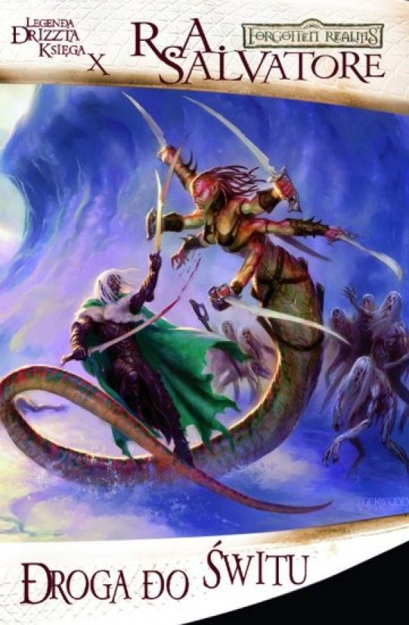 Legenda Drizzta: Księga 10 - Droga do świtu